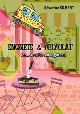 Couverture de Enquête et chocolat par Séverine SILBERT