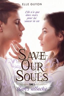 Couverture de Save our Souls Tome 1 - Sans Attache par Elle Guyon