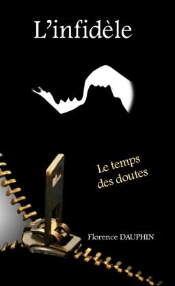 Couverture de L'infidèle :  Le temps des doutes par Florence DAUPHIN