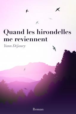 Couverture de Quand les hirondelles me reviennent par Yann Déjaury