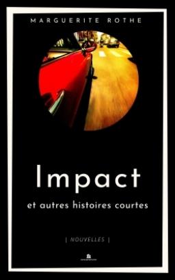 Couverture de Impact et autres histoires courtes par Marguerite Rothe