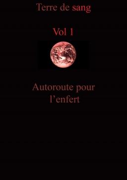 Couverture de Terre de sang: vol 1: Autoroute pour l'enfer par Michel Dussart
