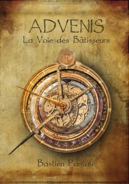 Couverture de Advenis - La Voie des Bâtisseurs par Bastien Pantalé