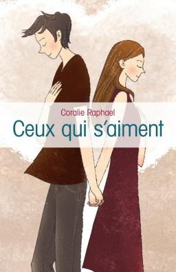 Couverture de Ceux qui s'aiment par Coralie RAPHAEL