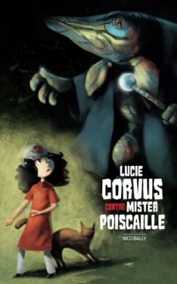 Couverture de Lucie Corvus contre Mister Poiscaille par Nico Bally