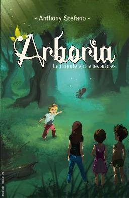 Couverture de Arboria, le monde entre les arbres par Anthony Stefano