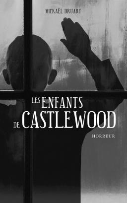 Couverture de Les enfants de Castlewood par Mickaël Druart