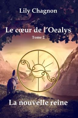 Couverture de Le cœur de l'Oealys, tome 2: La nouvelle reine par Lily Chagnon