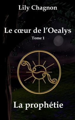 Couverture de Le cœur de l'Oealys, tome 1: La prophétie par Lily Chagnon