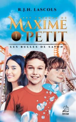Couverture de Les voyages de Maxime Petit - 1 - Les bulles de savon par R.J.H. LASCOLS
