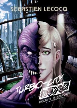 Couverture de Premier contact - Turbo-City lives, épisode un par Sébastien Lecocq