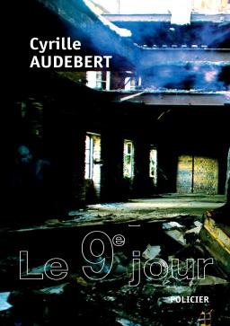 Couverture de Le Neuvième Jour par Cyrille Audebert