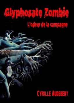 Couverture de Glyphosate Zombie par Cyrille Audebert