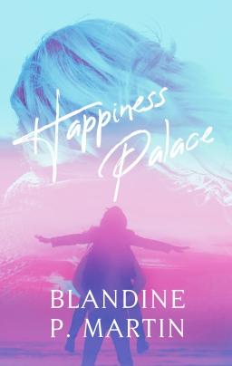 Couverture de Happiness Palace par Blandine P. Martin