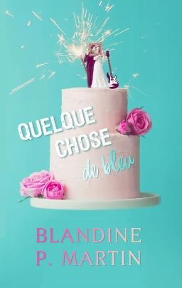 Couverture de Quelque chose de bleu par Blandine P. Martin