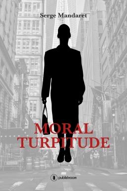 Couverture de Moral Turpitude par Serge Mandaret