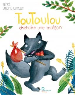 Couverture de TouToulou cherche une maison par ALFRED et JULIETTE DESPROGES