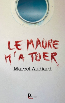 Couverture de Le maure m'a tuer par Marcel Audiard