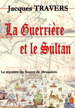 Couverture de La Guerrière et le Sultan par Jacques TRAVERS