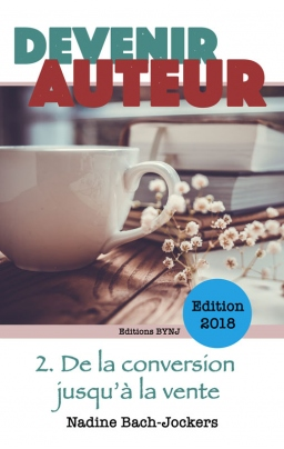Couverture de Devenir Auteur 2. De la conversion à la vente par Nadine Bach-Jockers