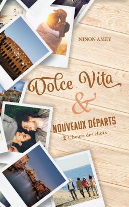 Couverture de Dolce Vita & nouveaux départs : l'heure des choix par Ninon Amey