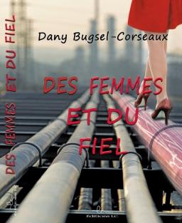 Couverture de Des femmes et du Fiel par Dany Bugsel-Corseaux