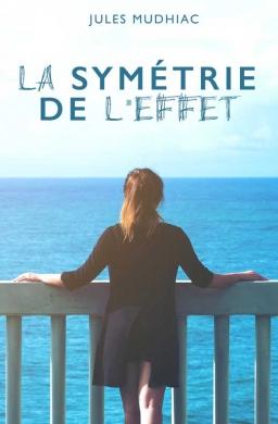Couverture de La Symétrie de L'Effet par Jules Mudhiac