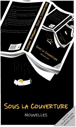 Couverture de Sous la couverture (Nouvelles) par Raphaël Morgano