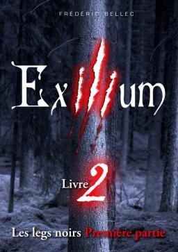 Couverture de Exilium - Livre 2 : Les legs noirs (première partie) par Frédéric Bellec