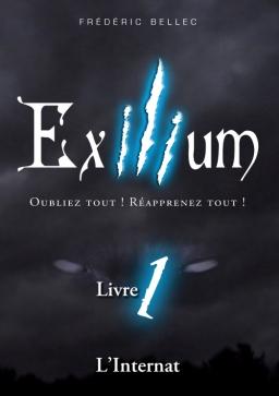 Couverture de Exilium - Livre 1 : L'internat par Frédéric Bellec