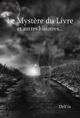 Couverture de Le Mystère du Livre: Et Autres Histoires par Delf In