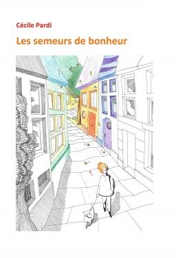 Couverture de Les semeurs de bonheur par Cécile Pardi