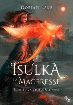Couverture de Isulka la Mageresse, tome 2: La Vieille Alliance par Dorian Lake