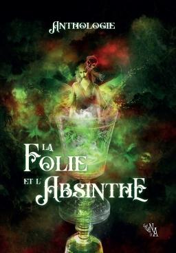 Couverture de La Folie et l'Absinthe par Collectif