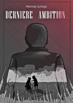Couverture de Dernière Ambition par Mélinda Schilge
