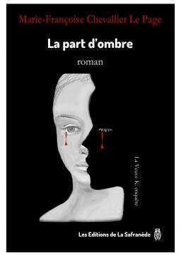 Couverture de La Part d'Ombre ou Qu'aurais-je fait si j'avais su? par Marie-Françoise CHEVALLIER LE PAGE