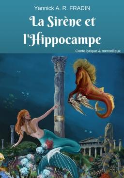 Couverture de La Sirène et l'Hippocampe par Yannick A. R. FRADIN