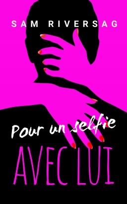 Couverture de Pour Un Selfie Avec Lui par SAM RIVERSAG