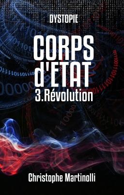 Couverture de CORPS d'ETAT 3 : Révolution par Christophe Martinolli