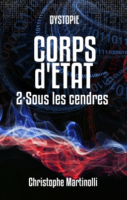 Couverture de CORPS d'ETAT 2 : Sous les cendres par Christophe Martinolli