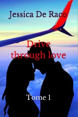 Couverture de Drive through love - Tome 1 par Jessica De Raco