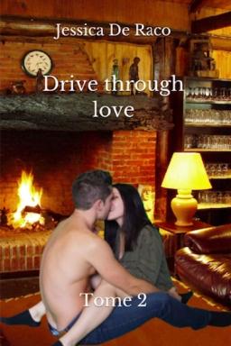 Couverture de Drive through love - Tome 2 par Jessica De Raco