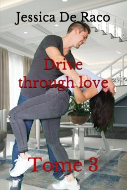 Couverture de Drive through love - Tome 3 par Jessica De Raco