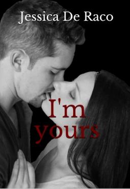 Couverture de I'm yours par Jessica De Raco