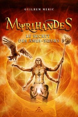 Couverture de Myrihandes, tome 1 - Le secret des Ames-Soeurs par Guilhem Méric