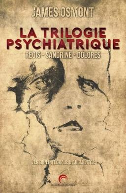 Couverture de La trilogie psychiatrique par James Osmont