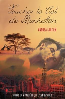 Couverture de Toucher le ciel de Manhattan par Andrea Golden - Traduction Sophie Martin