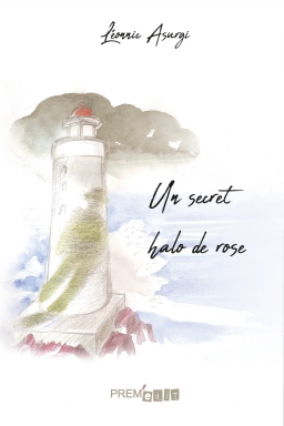 Couverture de Un secret halo de rose par Léonnic ASURGI