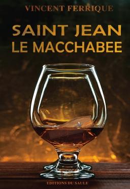 Couverture de Saint Jean le Macchabée par Vincent FERRIQUE