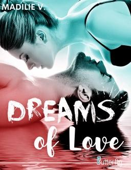 Couverture de Dreams of Love par MadiLie V.
